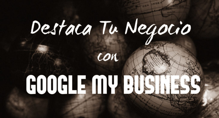 DestacaTuNegocio con Google My Business