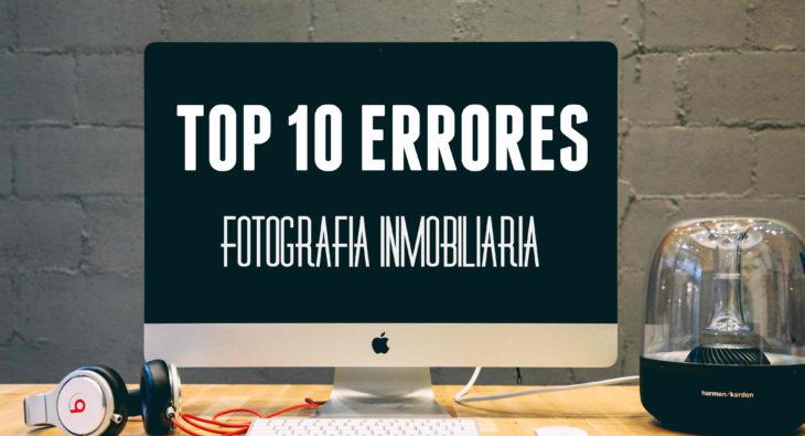 Top 10 Errores Fotografía Inmobiliaria